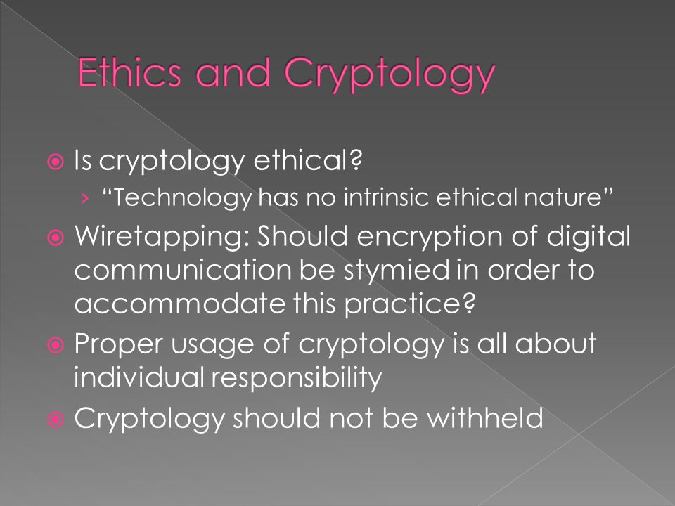  Is cryptology ethical.