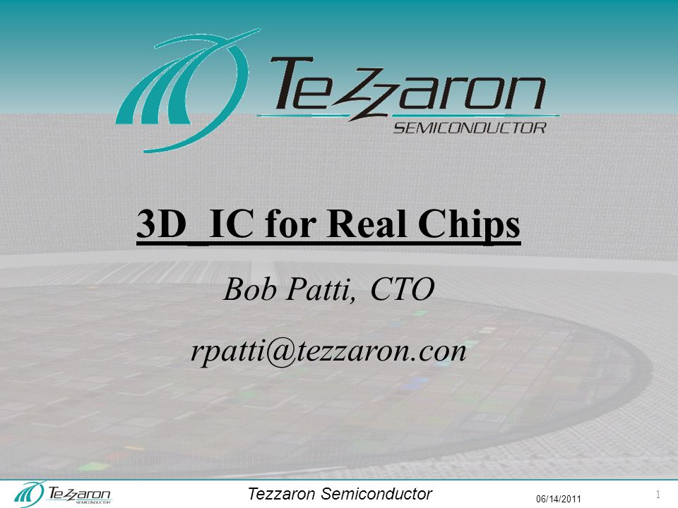 Tezzaron Semiconductor 06/14/2011 The Killer App: Split-Die  Embedded Performance with far superior cost/density.