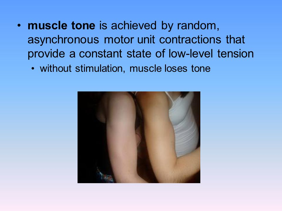 muscle tone is achieved by random, asynchronous motor unit contractions that provide a constant state of low-level tension without stimulation, muscle