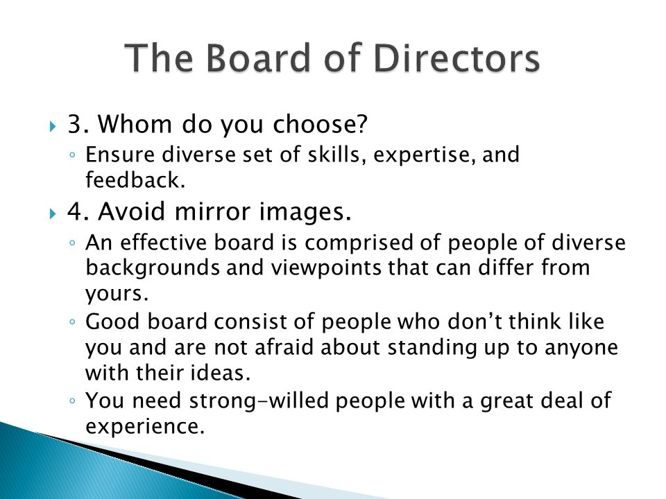  3. Whom do you choose. ◦ Ensure diverse set of skills, expertise, and feedback.
