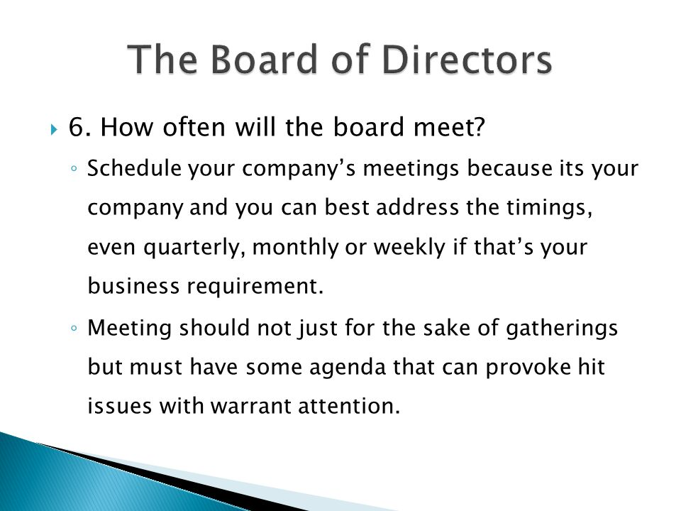  6. How often will the board meet.