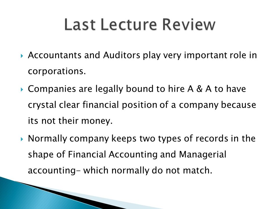  Accountants and Auditors play very important role in corporations.