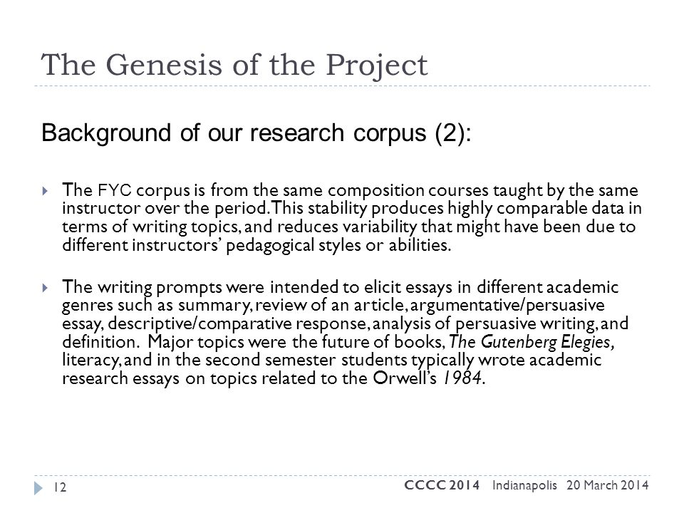 12 Background of our research corpus (2):  The FYC corpus is from the same composition courses taught by the same instructor over the period. This st