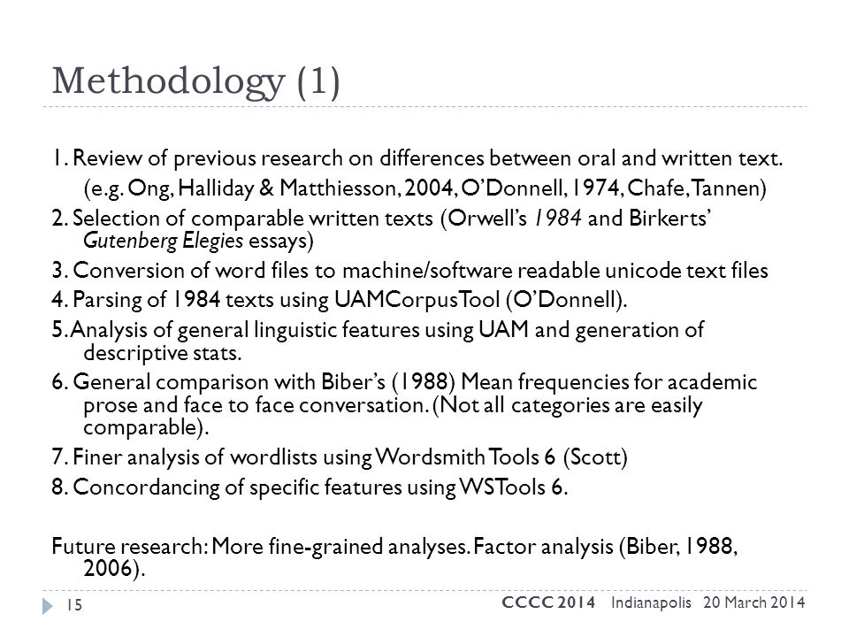 15 1. Review of previous research on differences between oral and written text. (e.g. Ong, Halliday & Matthiesson, 2004, O'Donnell, 1974, Chafe, Tanne