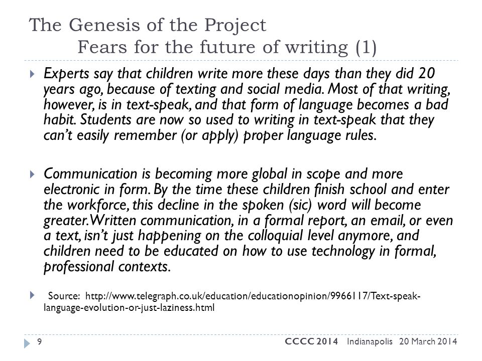 The Genesis of the Project Fears for the future of writing (1)  Experts say that children write more these days than they did 20 years ago, because o