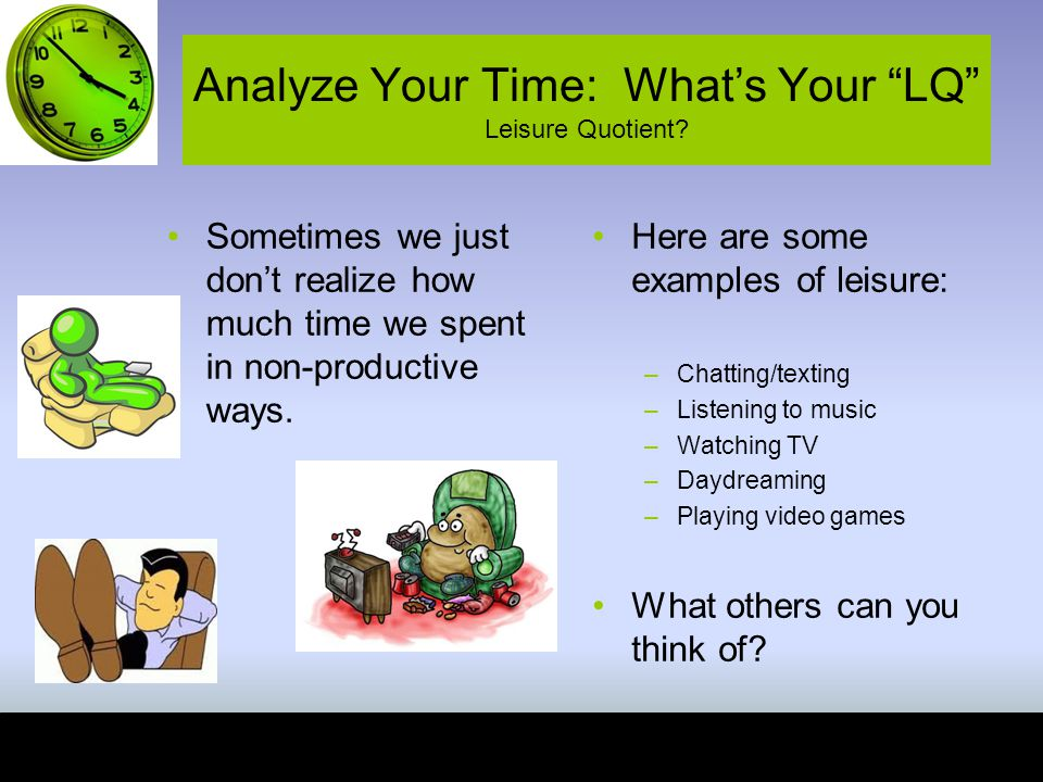 Analyze Your Time: What's Your LQ Leisure Quotient.