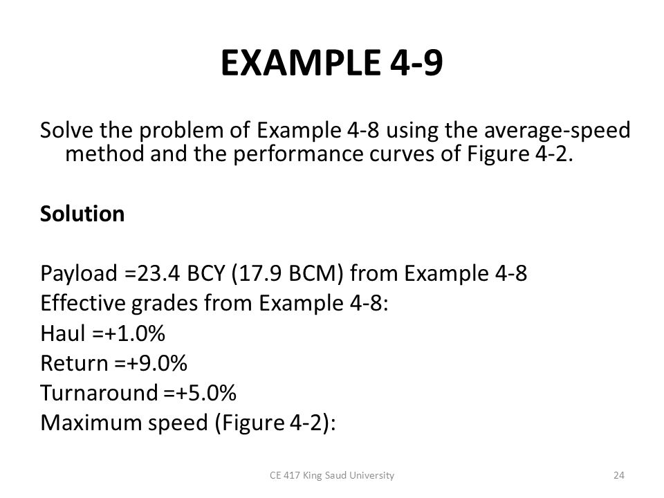 EXAMPLE 4-9 Solve the problem of Example 4-8 using the average-speed method and the performance curves of Figure 4-2. Solution Payload =23.4 BCY (17.9