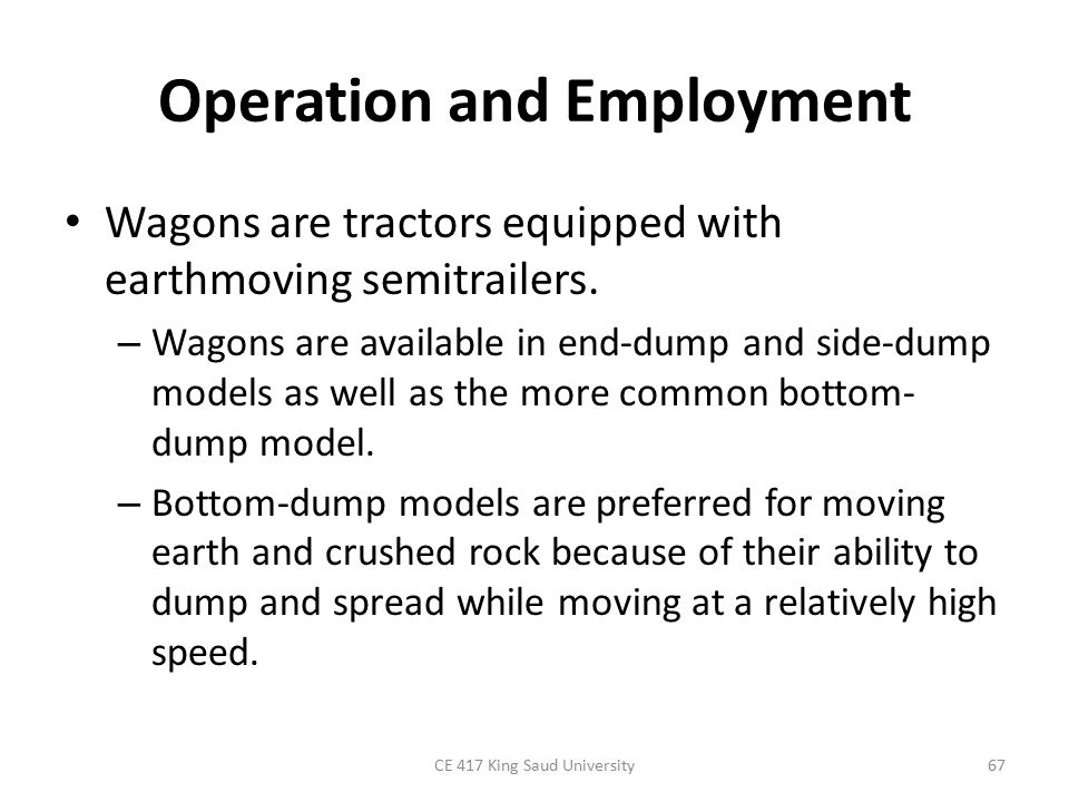Operation and Employment Wagons are tractors equipped with earthmoving semitrailers. – Wagons are available in end-dump and side-dump models as well a