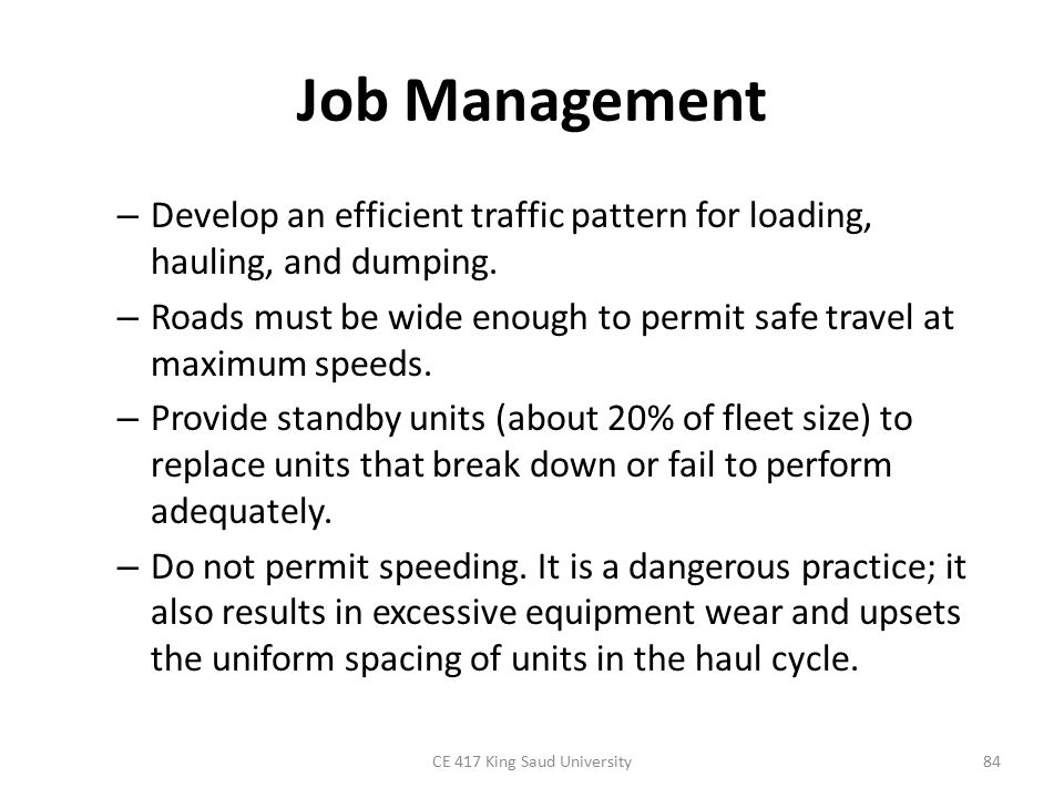 Job Management – Develop an efficient traffic pattern for loading, hauling, and dumping.