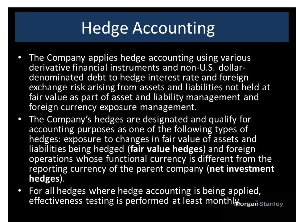 Hedge Accounting The Company applies hedge accounting using various derivative financial instruments and non-U.S.