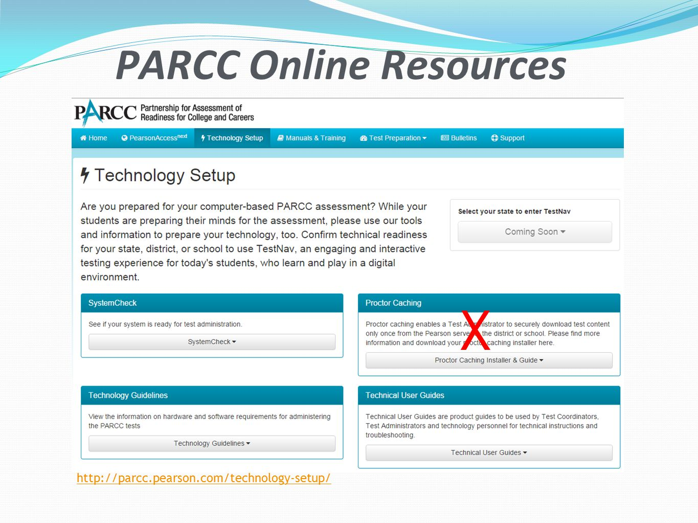 PARCC Online Resources http://parcc.pearson.com/technology-setup/ X