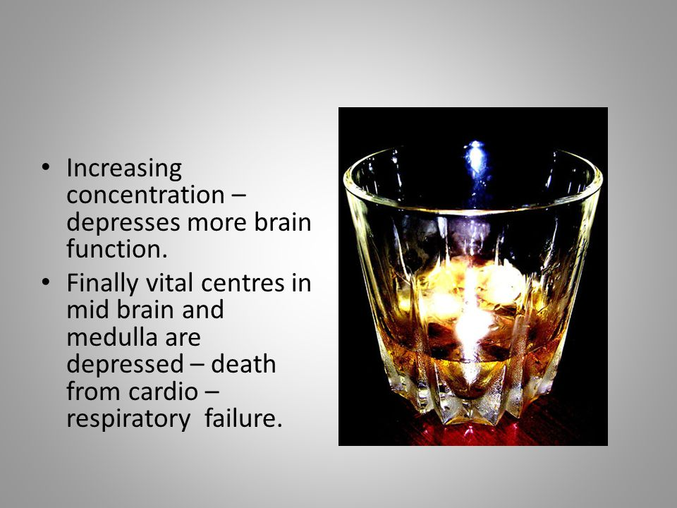 Increasing concentration – depresses more brain function. Finally vital centres in mid brain and medulla are depressed – death from cardio – respirato