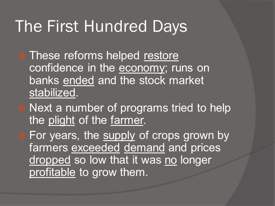  These reforms helped restore confidence in the economy; runs on banks ended and the stock market stabilized.  Next a number of programs tried to he