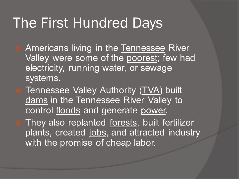  Americans living in the Tennessee River Valley were some of the poorest; few had electricity, running water, or sewage systems.  Tennessee Valley A