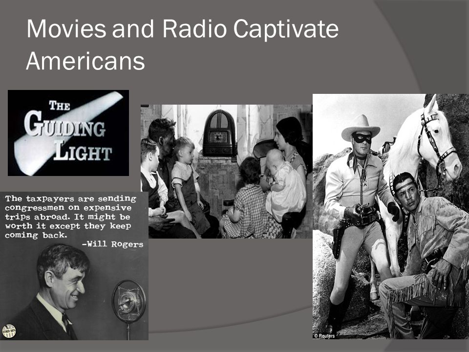 Movies and Radio Captivate Americans