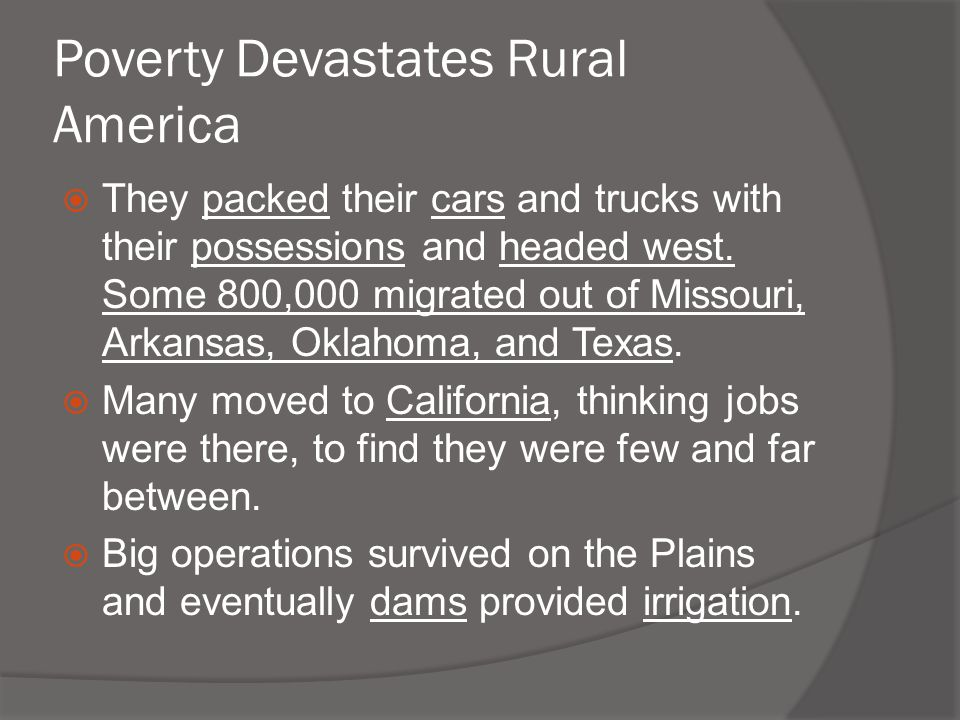 Poverty Devastates Rural America  They packed their cars and trucks with their possessions and headed west. Some 800,000 migrated out of Missouri, Ar