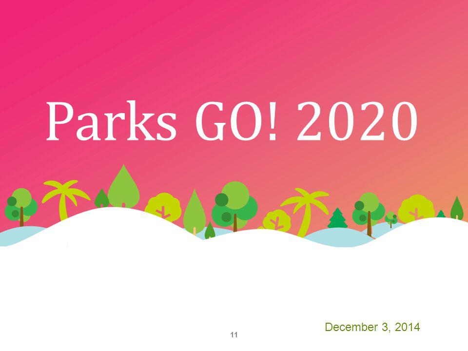 Parks GO! 2020 December 3, 2014 11