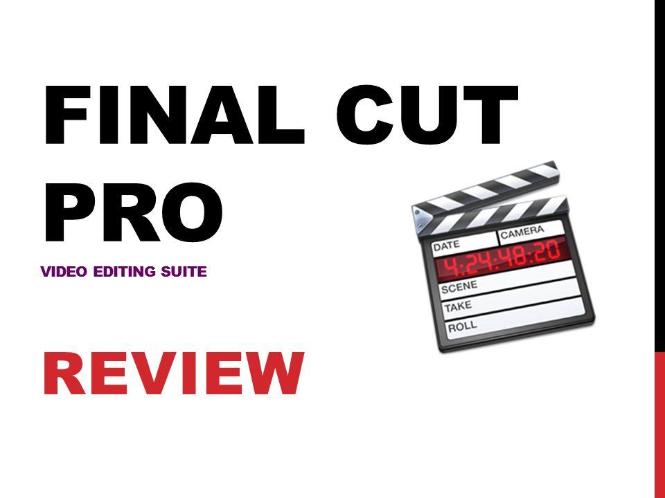 FINAL CUT PRO VIDEO EDITING SUITE REVIEW