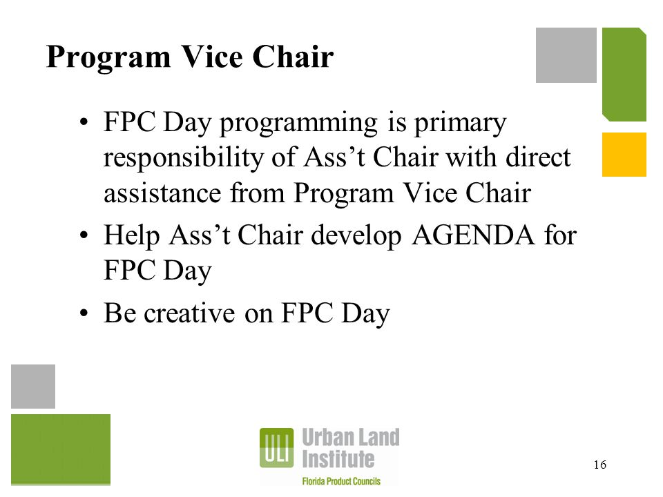 Program Vice Chair FPC Day programming is primary responsibility of Ass't Chair with direct assistance from Program Vice Chair Help Ass't Chair develo