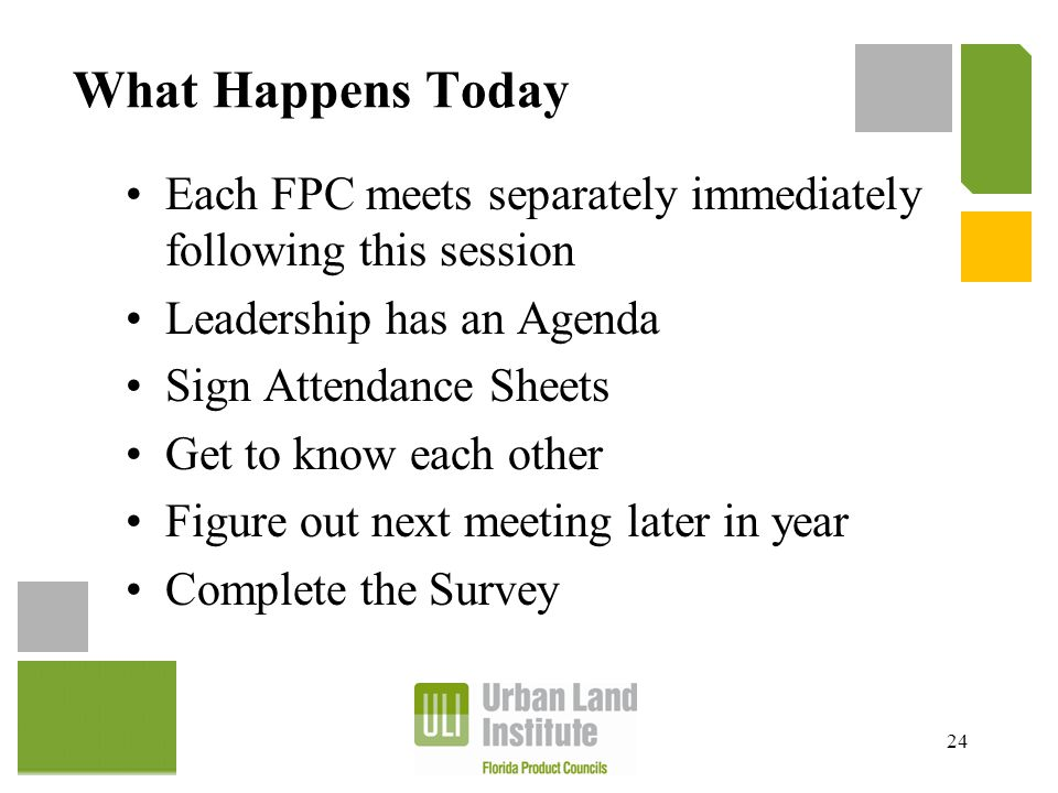 What Happens Today Each FPC meets separately immediately following this session Leadership has an Agenda Sign Attendance Sheets Get to know each other