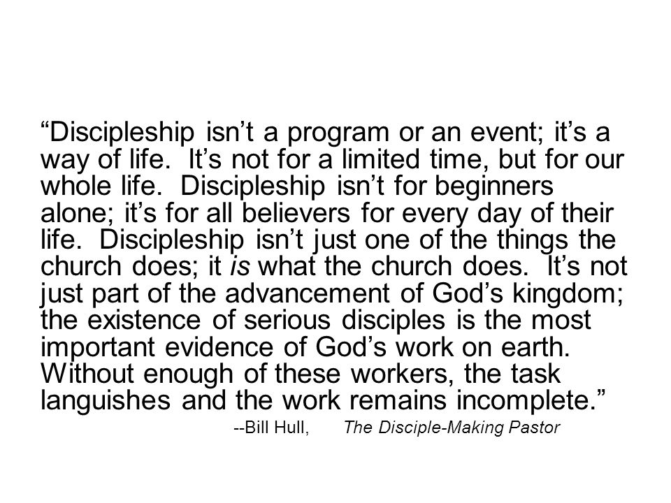 Discipleship isn't a program or an event; it's a way of life.