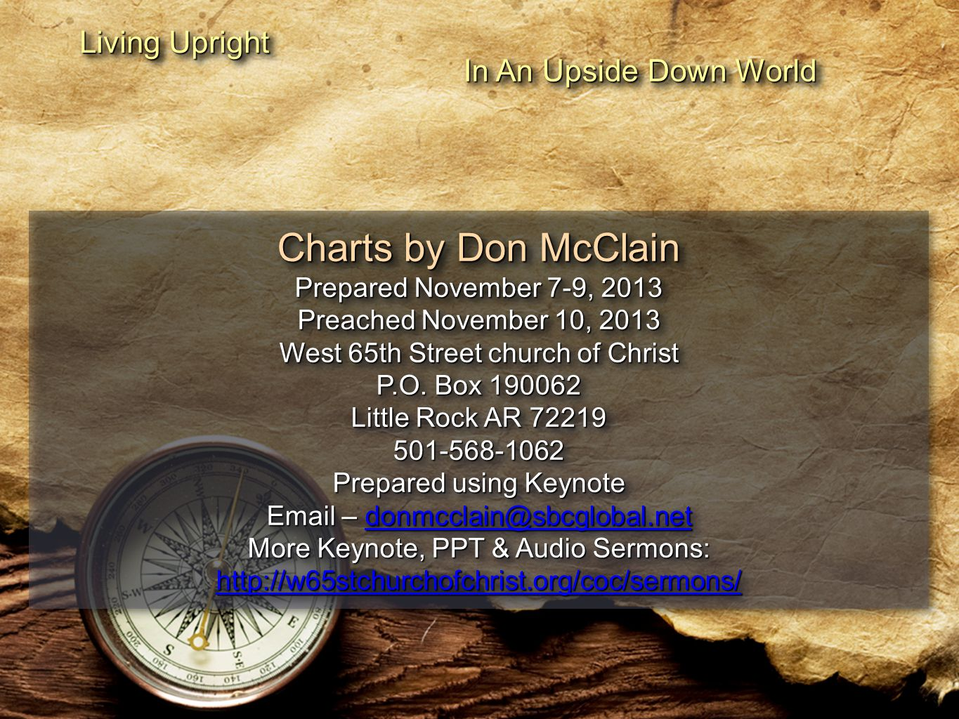 Charts by Don McClain Prepared November 7-9, 2013 Preached November 10, 2013 West 65th Street church of Christ P.O. Box 190062 Little Rock AR 72219 50