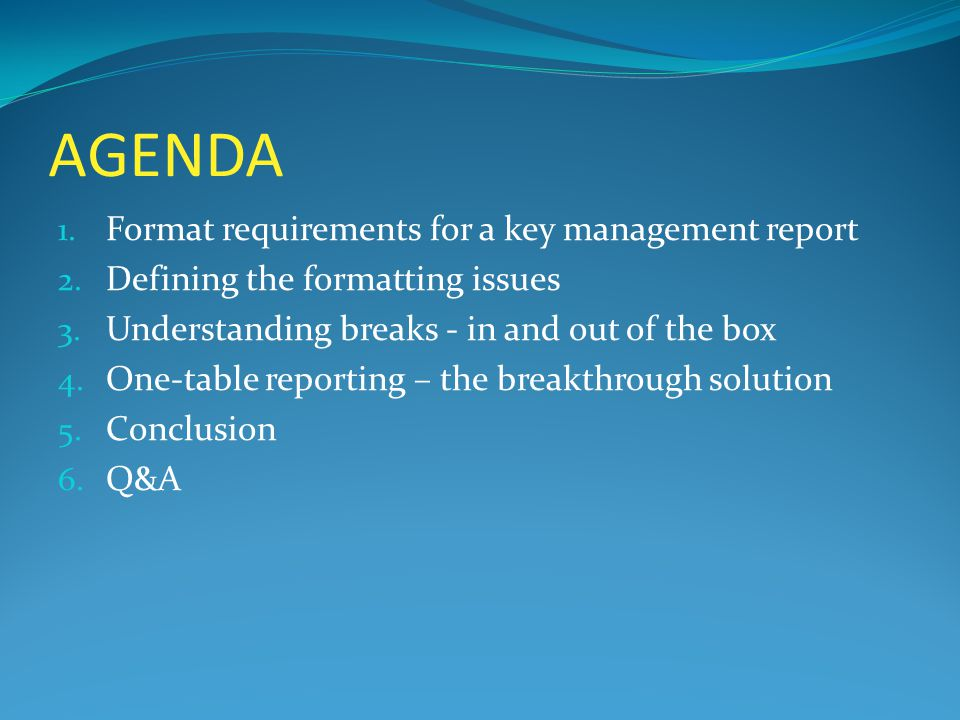 FORMAT REQUIREMENTS FOR A KEY MANAGEMENT REPORT When the look of the report just couldn't change - No matter what!