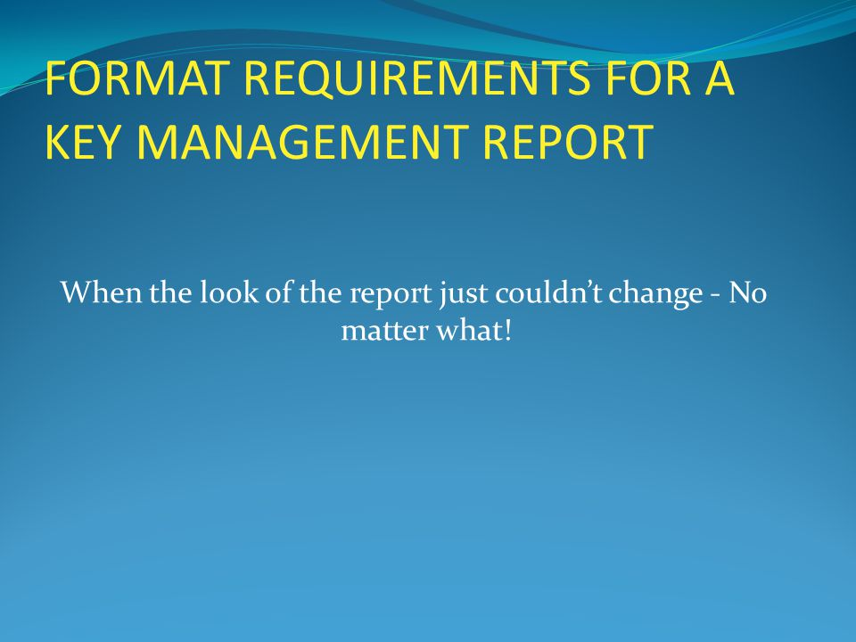 THE TASK AT HAND - REBUILD A KEY MANAGEMENT REPORT