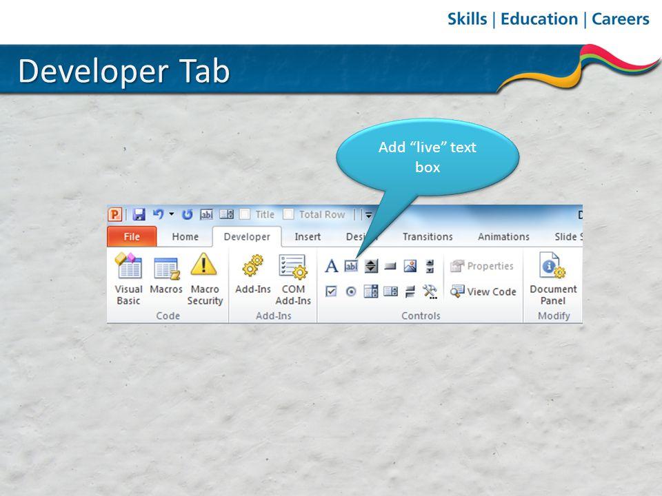 Developer Tab Add live text box