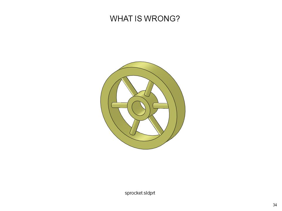 34 WHAT IS WRONG sprocket.sldprt