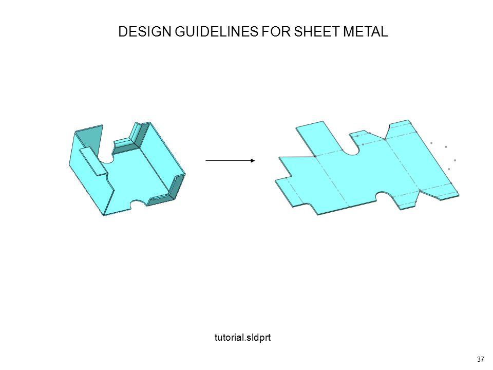37 DESIGN GUIDELINES FOR SHEET METAL tutorial.sldprt
