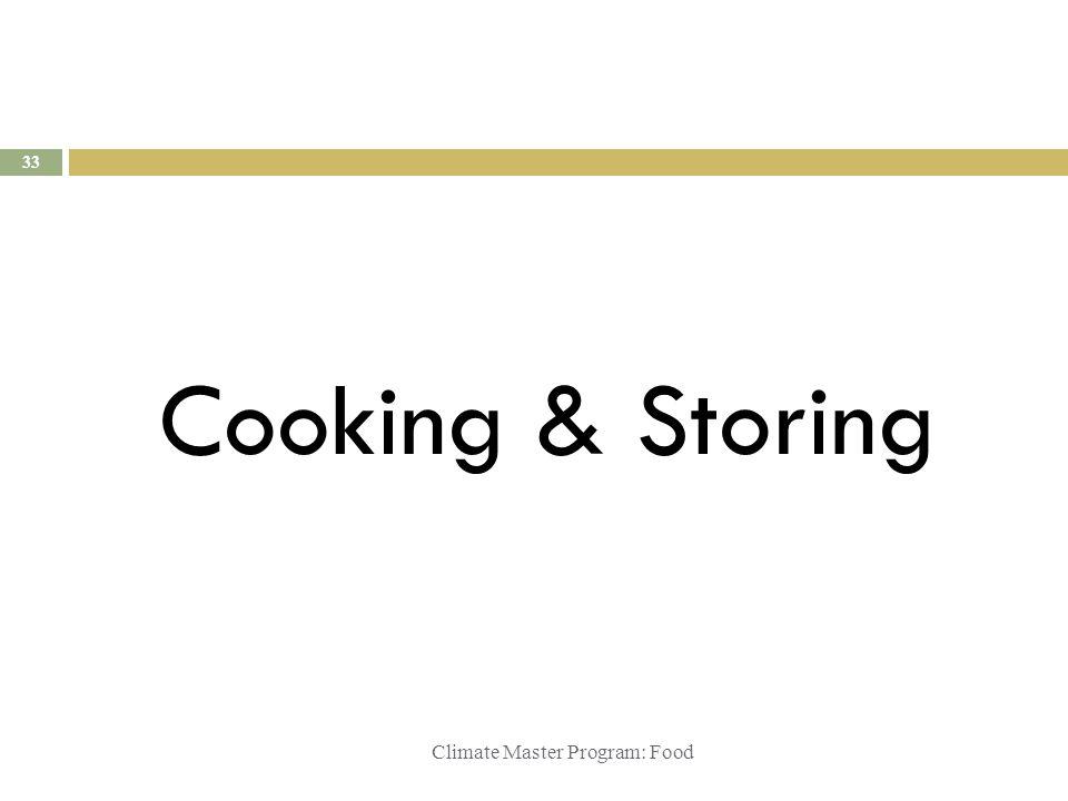 Climate Master Program: Food Cooking & Storing 33