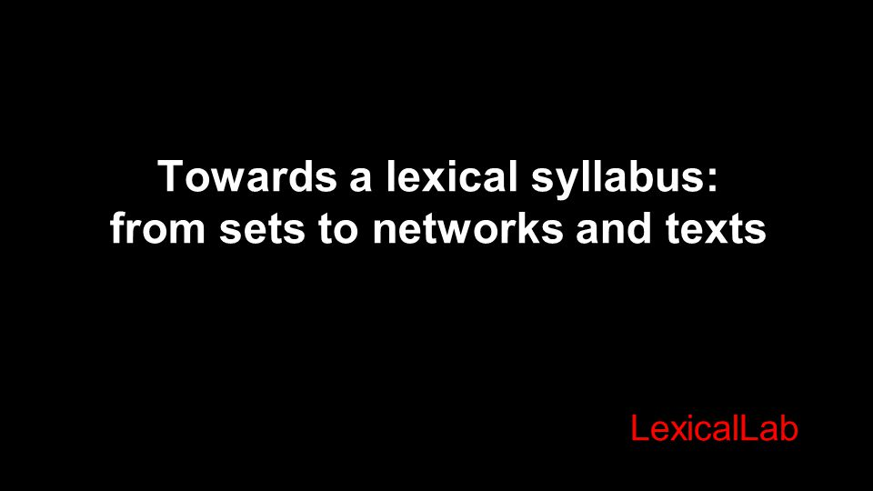 Towards a lexical syllabus: from sets to networks and texts LexicalLab