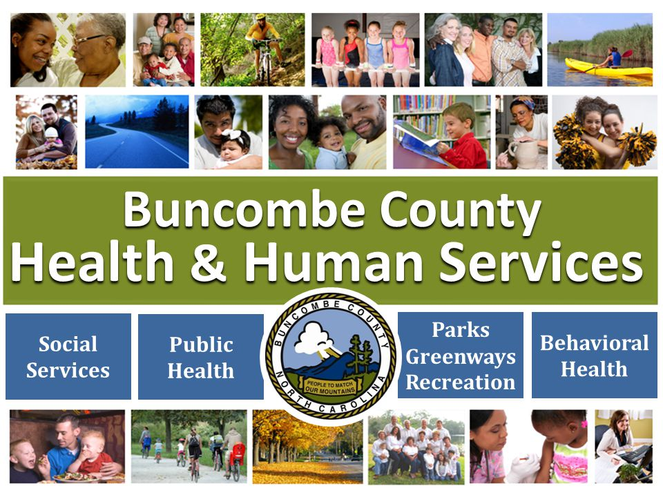 Buncombe County Health & Human Services Public Health Social Services Parks Greenways Recreation Behavioral Health