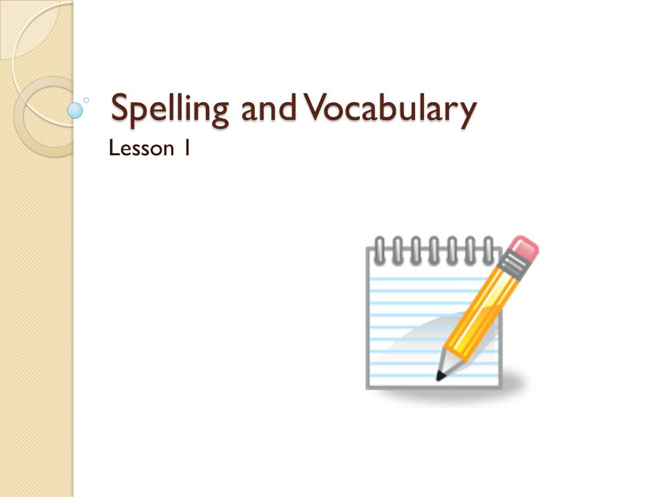 Spelling and Vocabulary Lesson 1