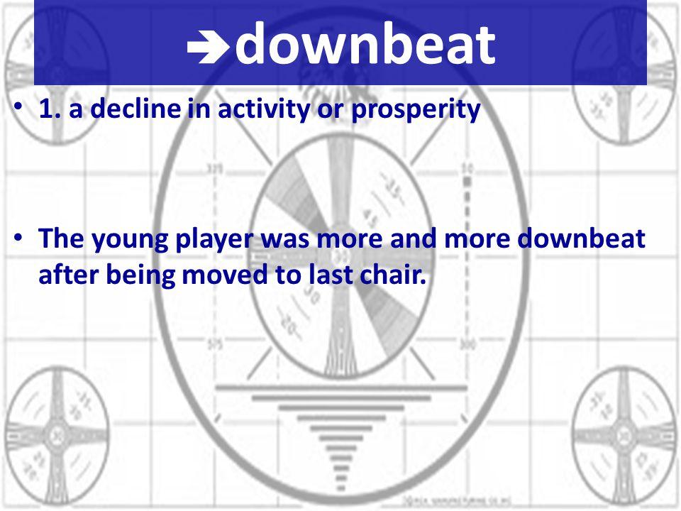  downbeat 1.