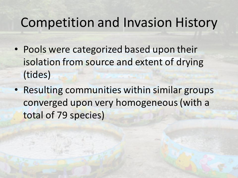 Competition and Invasion History Pools were categorized based upon their isolation from source and extent of drying (tides) Resulting communities with