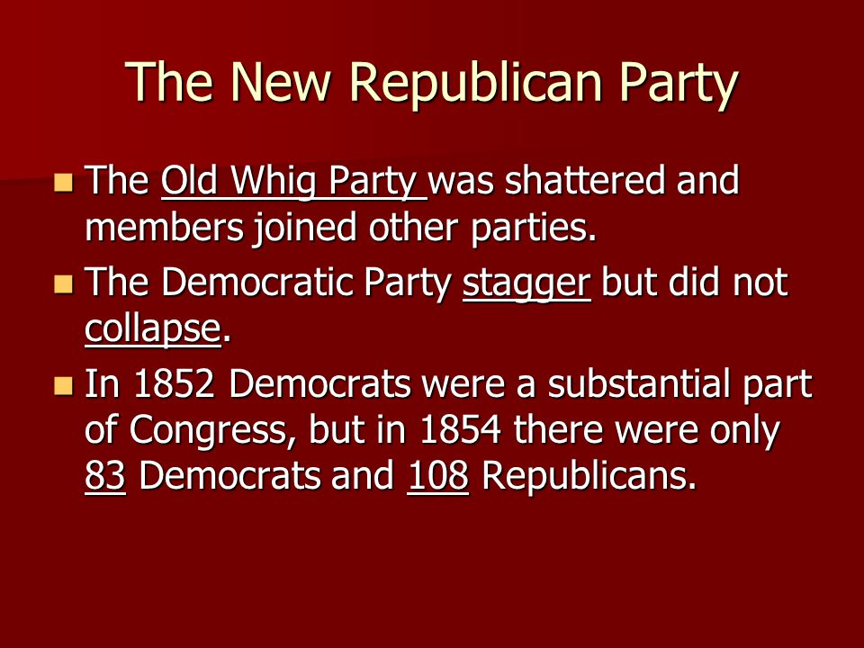 The Old Whig Party was shattered and members joined other parties.