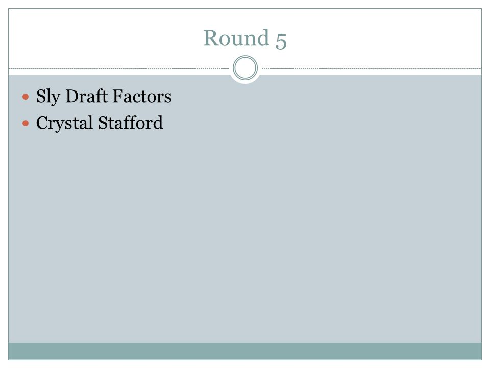Round 5 Sly Draft Factors Crystal Stafford