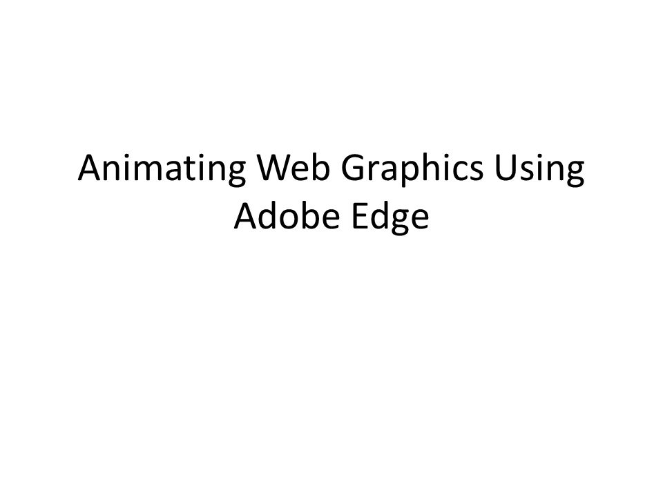 Animating Web Graphics Using Adobe Edge