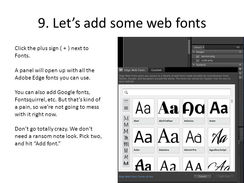 9. Let's add some web fonts Click the plus sign ( + ) next to Fonts.