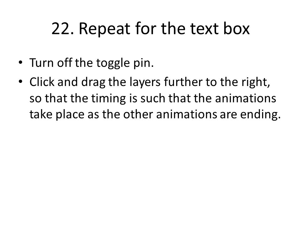 22. Repeat for the text box Turn off the toggle pin.