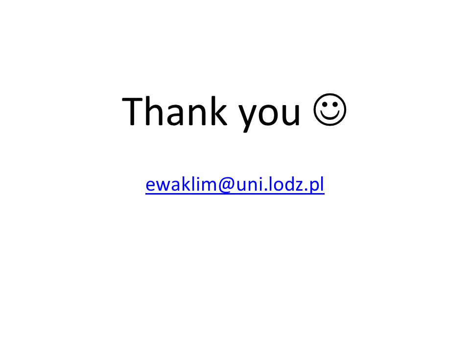 Thank you ewaklim@uni.lodz.pl