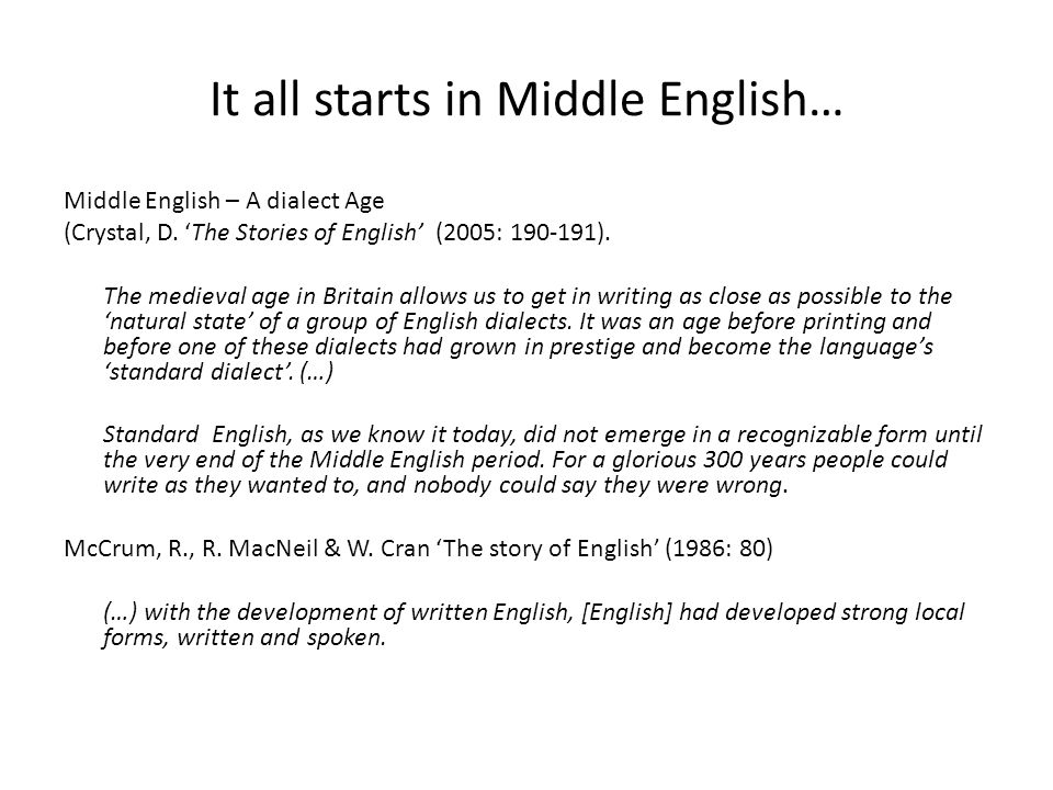 Middle English dialects Spoken English differed from county to county as it does in rural districts to his day.