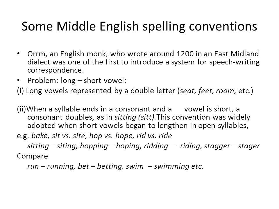 Middle English: speech reflects writing G.