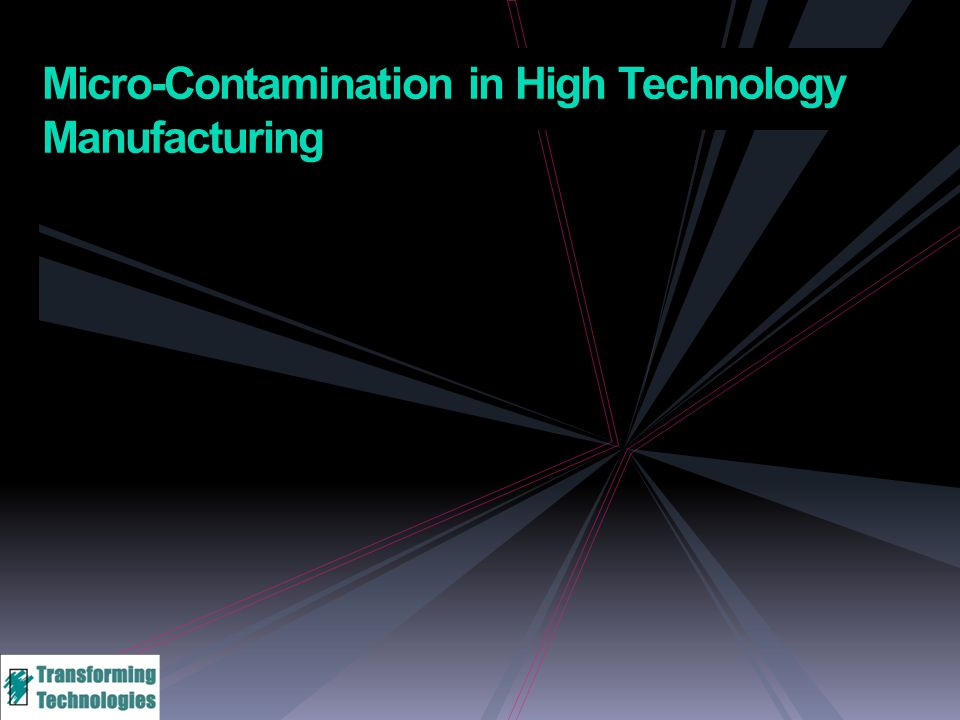 Particle attraction & bonding to charged surfaces Damage to product Robotic lockup Effects of Static Charge on High Technology Manufacturing