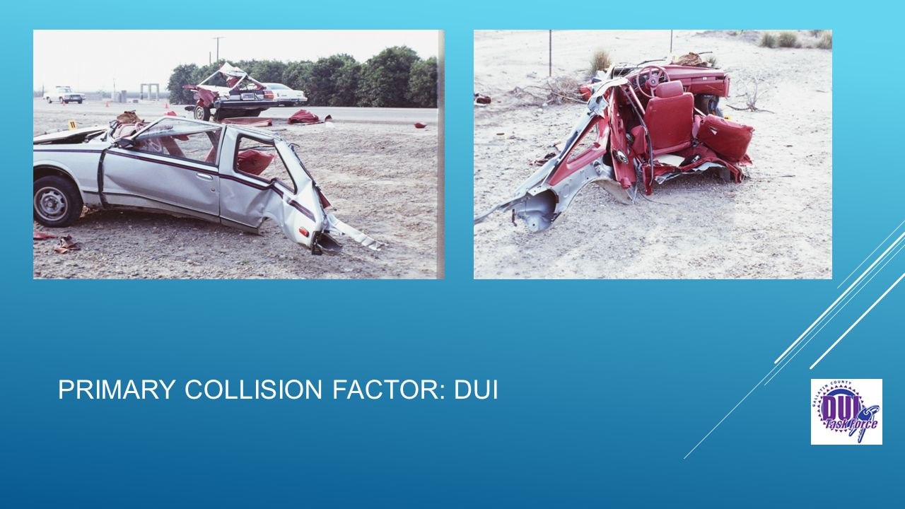 PRIMARY COLLISION FACTOR: DUI