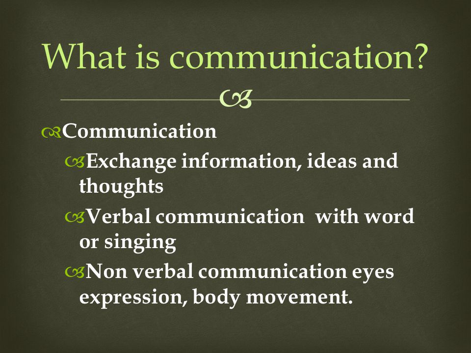  What is communication.