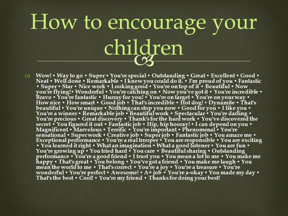  How to encourage your children  Wow.