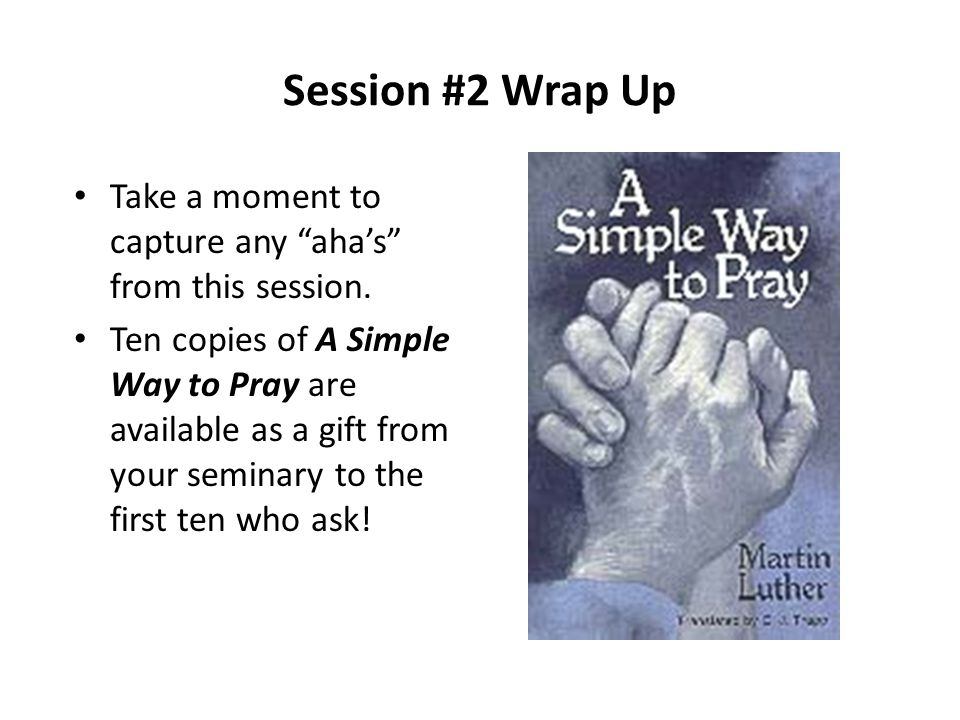 Session #2 Wrap Up Take a moment to capture any aha's from this session.